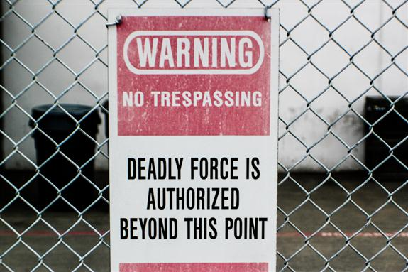 Deadly force is authorized beyond this point!