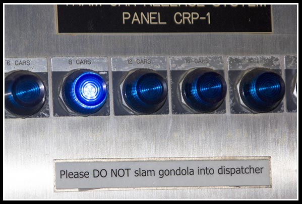 Do not slam gondola into dispatcher.