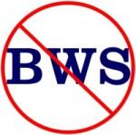 No BWS!