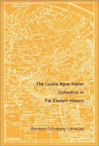 Luckie Agee Waller Collection in Far Eastern History at Stanford University
