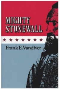 Mighty Stonewall by Frank Vandiver