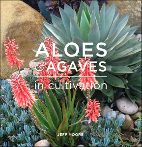 Aloes And Agaves In Cultivation, by Jeff Moore
