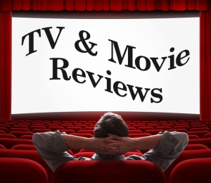 TV & Movie Reviews